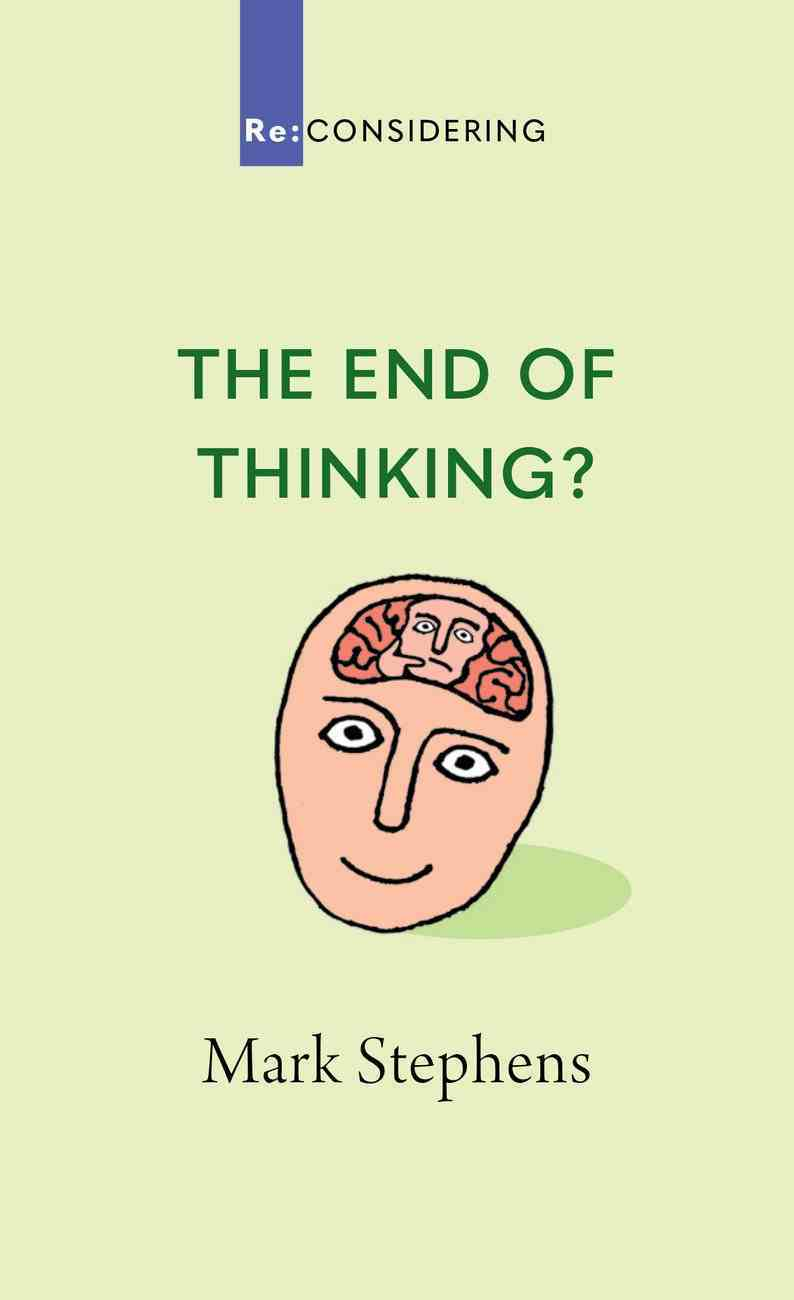 The End of Thinking? (Re-considering Series) Paperback