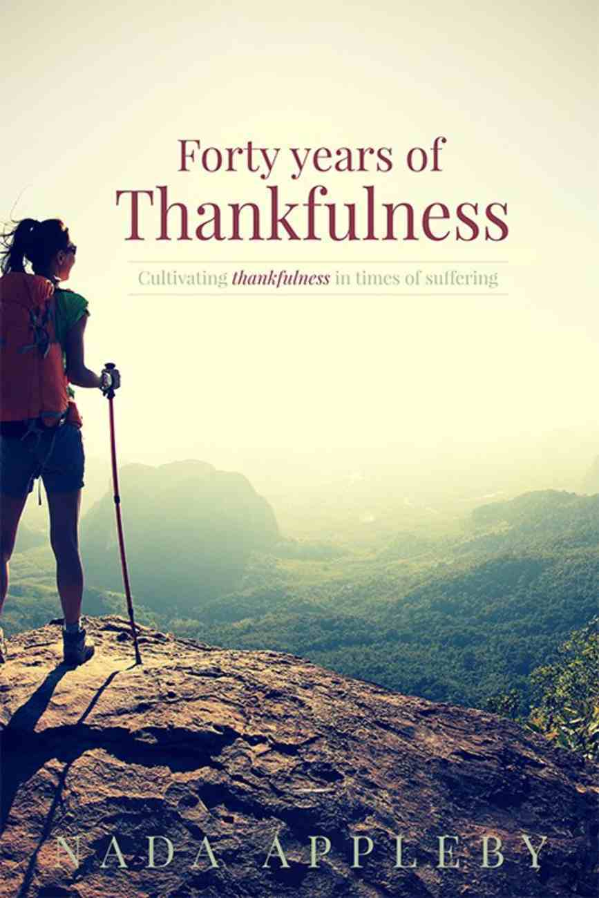 Forty Years of Thankfulness Paperback