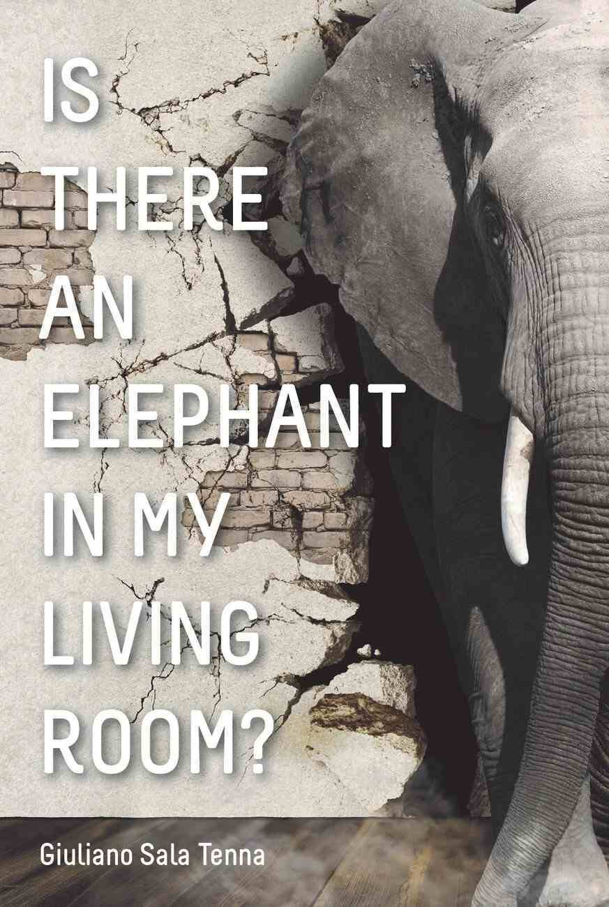 Is There An Elephant in My Living Room? Paperback