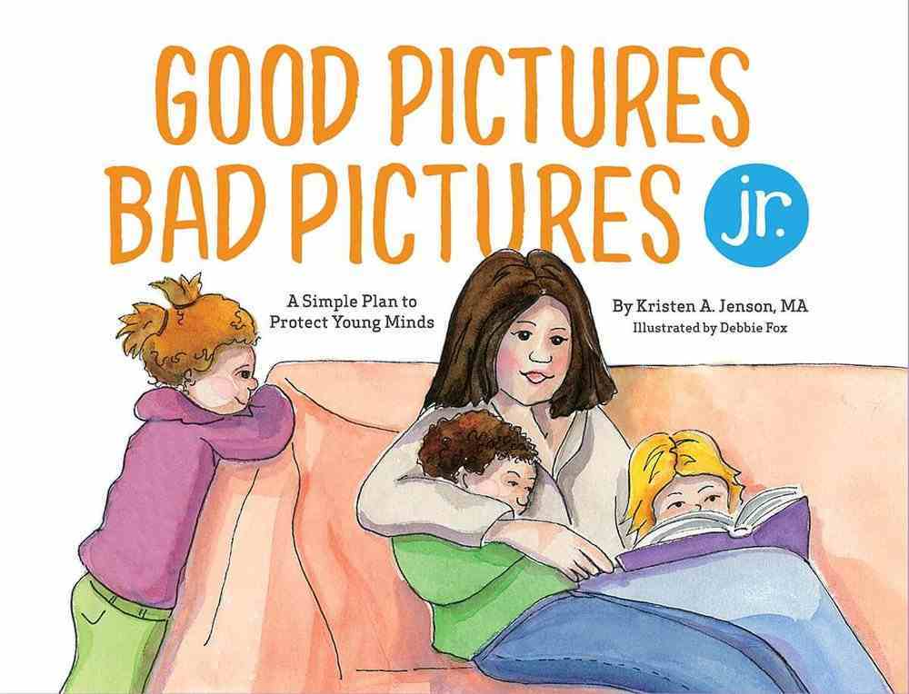 Good Pictures Bad Pictures Jr (Ages 3-6) Paperback