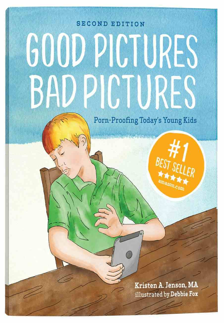 Good Pictures Bad Pictures: Porn-Proofing Today's Young Kids Paperback