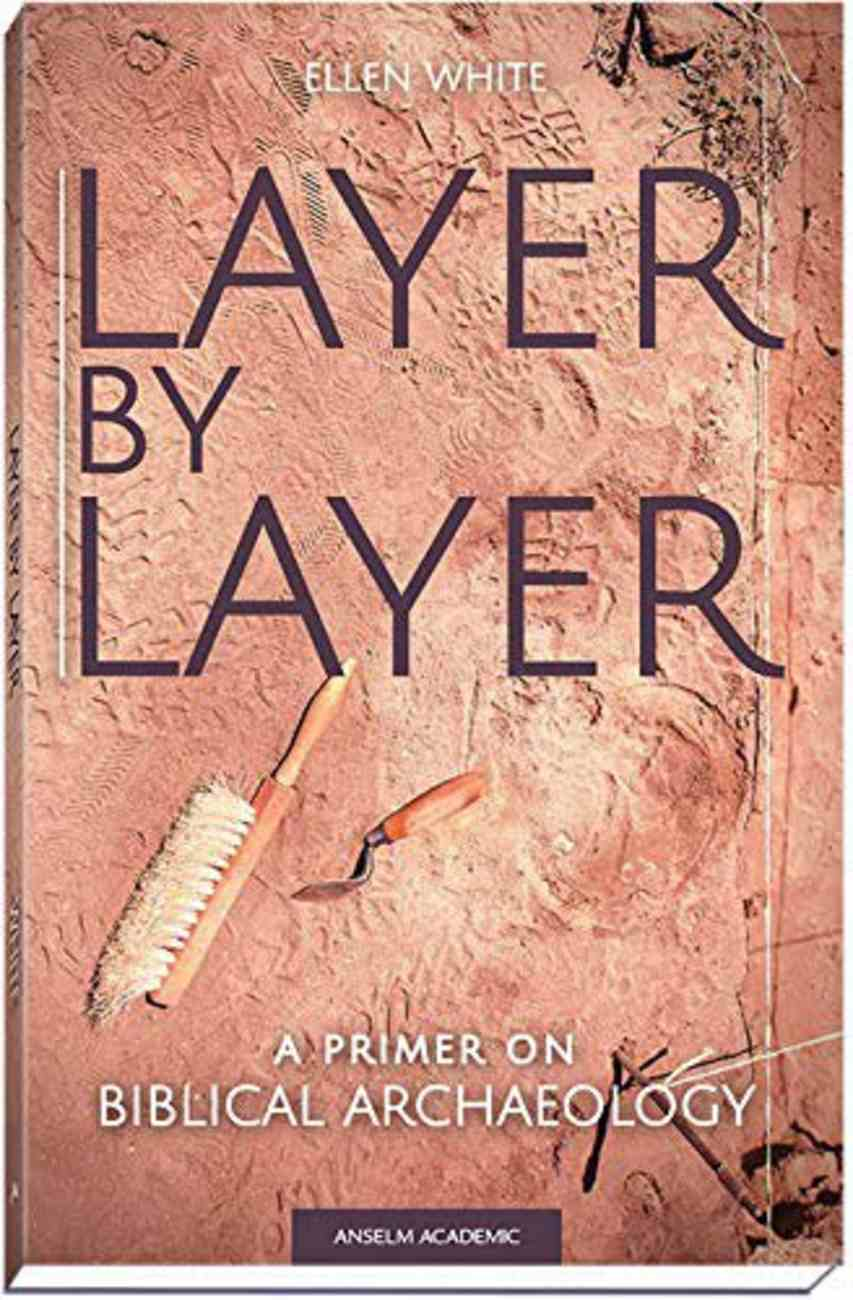 Layer By Layer: A Primer on Biblical Archaeology Paperback