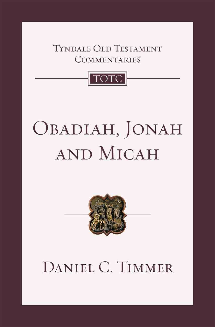 Obadiah, Jonah and Micah: An Introduction and Commentary (Tyndale Old Testament Commentary (2020 Edition) Series) Paperback
