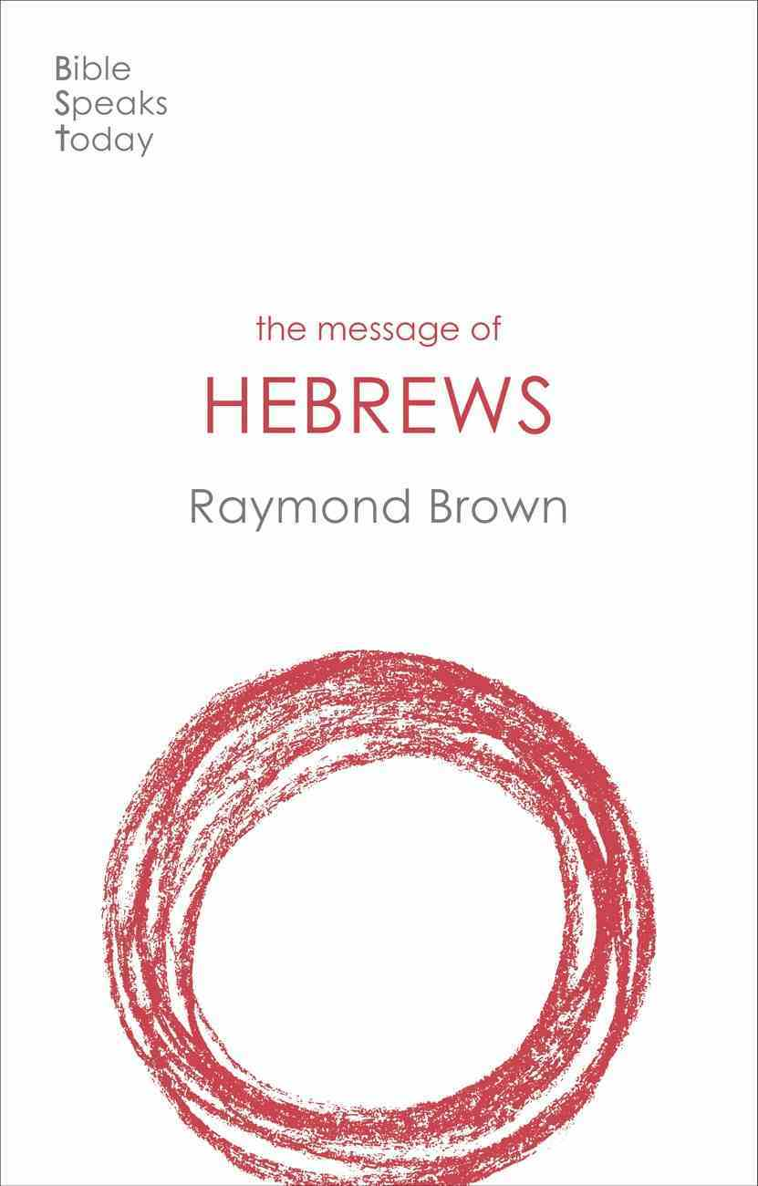 The Message of Hebrews (2020) (Bible Speaks Today Series) Paperback