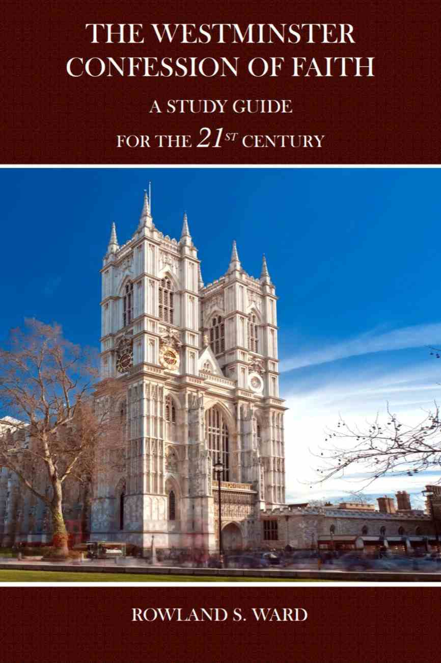 The Westminster Confession of Faith: A Study Guide For the 21St Century Paperback