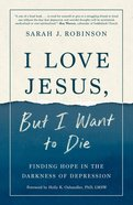 I Love Jesus, But I Want To Die image