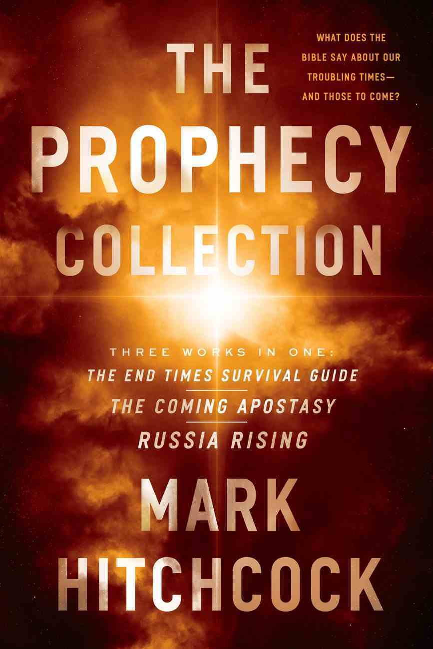 Prophecy Collection: The End Times Survival Guide, the Coming Apostasy, Russia Rising, the Paperback