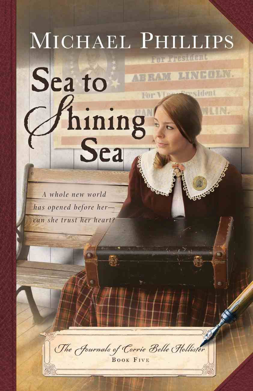 Sea to Shining Sea (#05 in The Journals Of Corrie Belle Hollister Series) Paperback