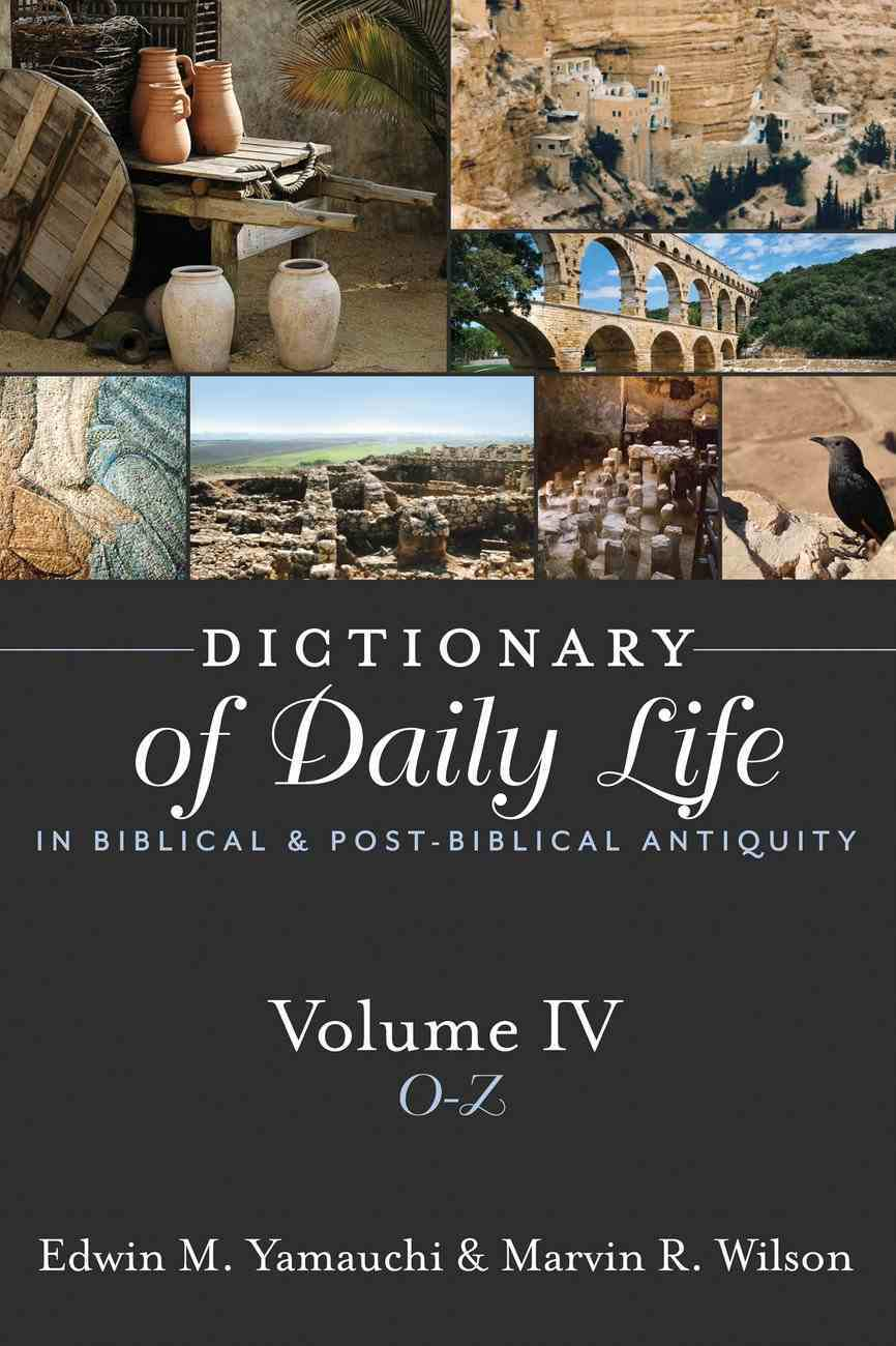 Dictionary of Daily Life in Biblical and Post-Biblical Antiquity (Volume Iv) Paperback
