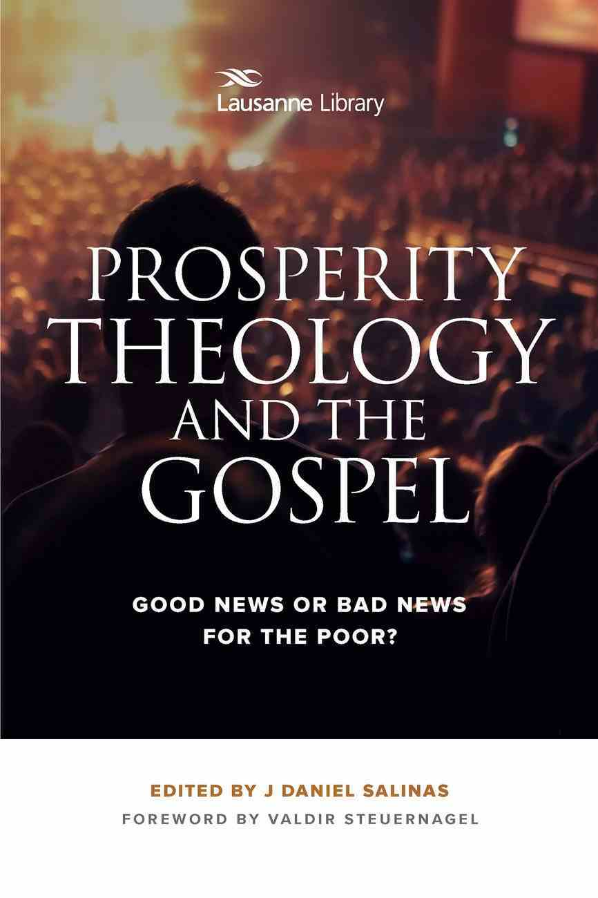 Prosperity Theology and the Gospel: Good News Or Bad News For the Poor? Paperback
