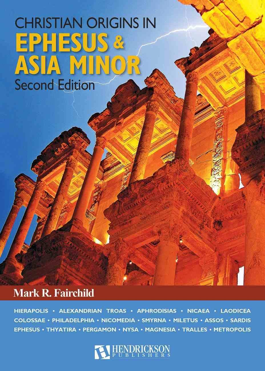 Christian Origins in Ephesus and Asia Minor (2nd Edition) Hardback