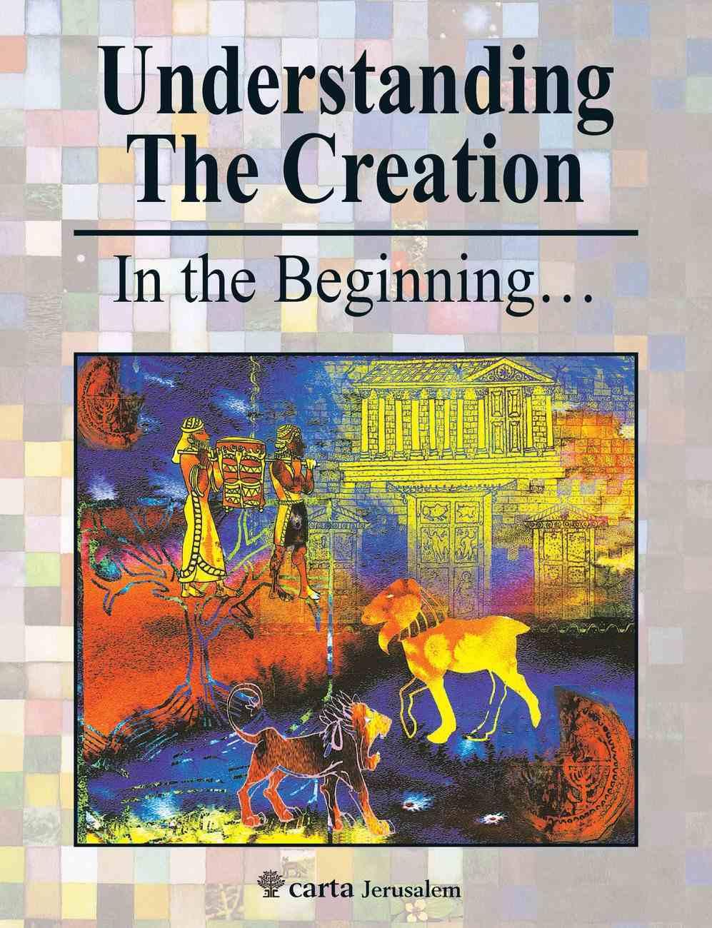 Understanding the Creation: In the Beginning... Paperback