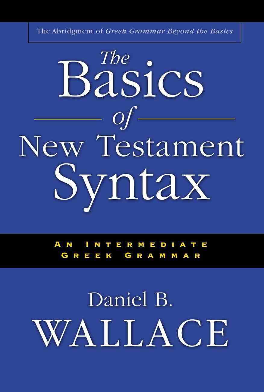 Basics of New Testament Syntax Hardback