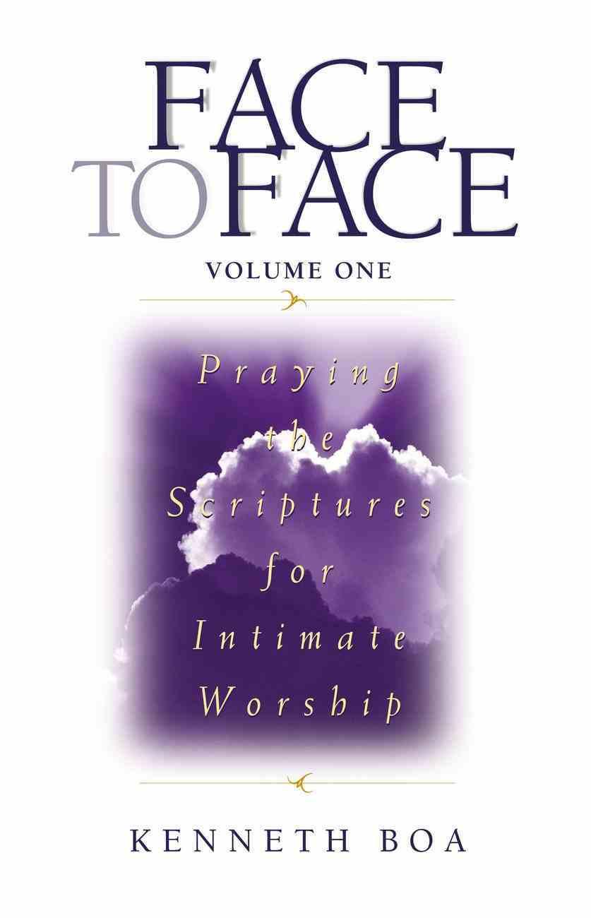 Praying Scriptures For Intimate Worship (Volume 1) (Face To Face Series) Paperback