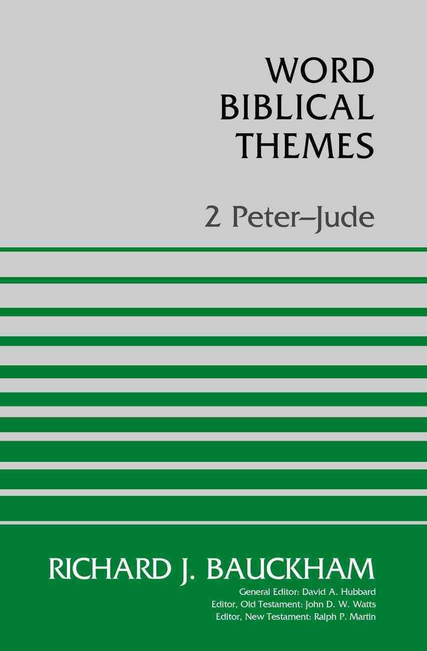 2 Peter-Jude (Word Biblical Themes Series) Paperback