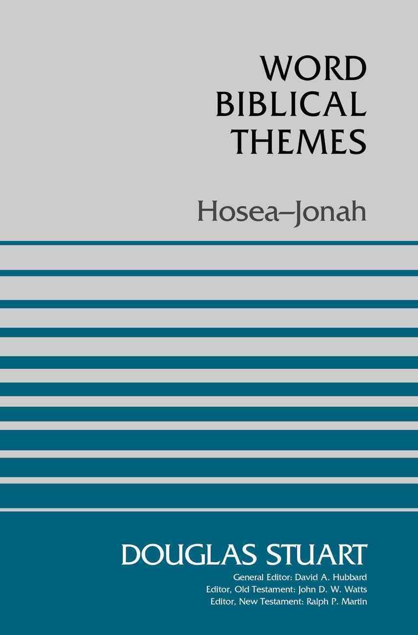 Hosea-Jonah (Word Biblical Themes Series) Paperback