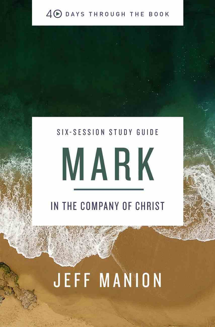 Mark (Study Guide) (40 Days Through The Book Series) Paperback