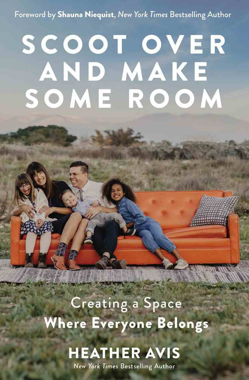 Scoot Over and Make Some Room: Creating a Space Where Everyone Belongs Paperback