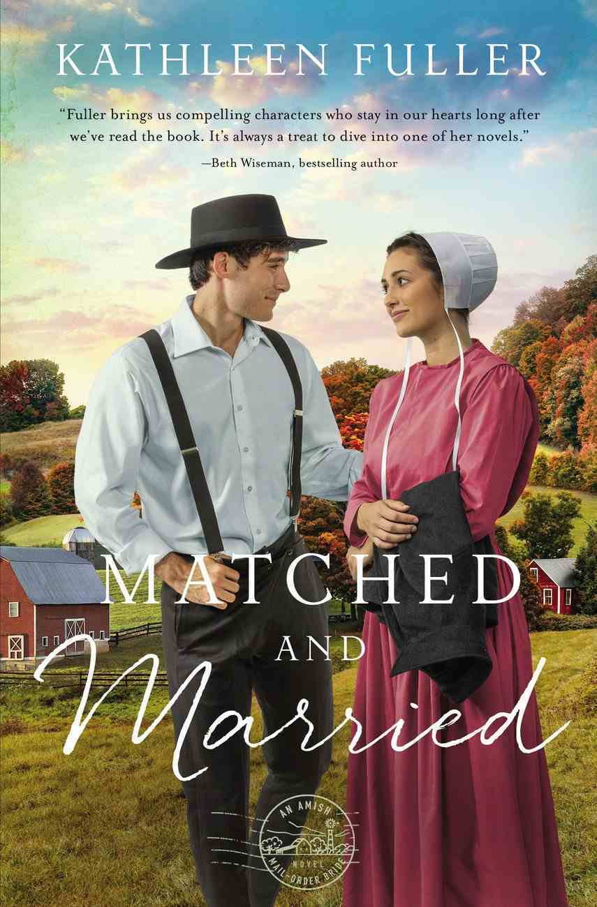 Matched and Married (#02 in Amish Mail-order Bride Series) Paperback