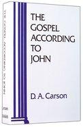 The Gospel According to John (Pillar New Testament Commentary Series) Hardback
