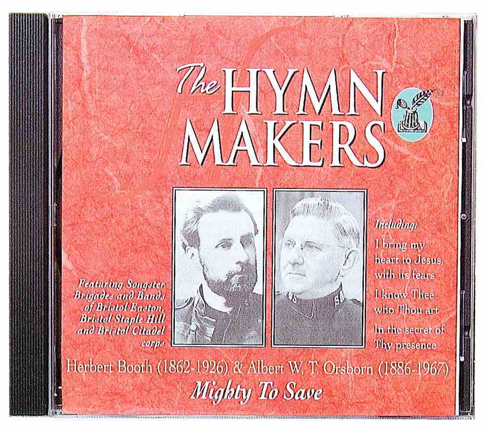 Mighty to Save (Hymn Makers Series) CD