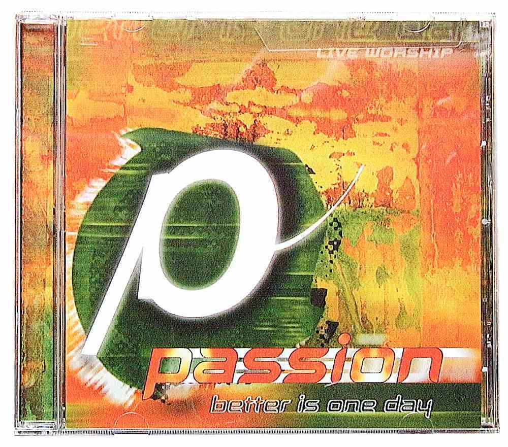 Passion: Better is One Day CD