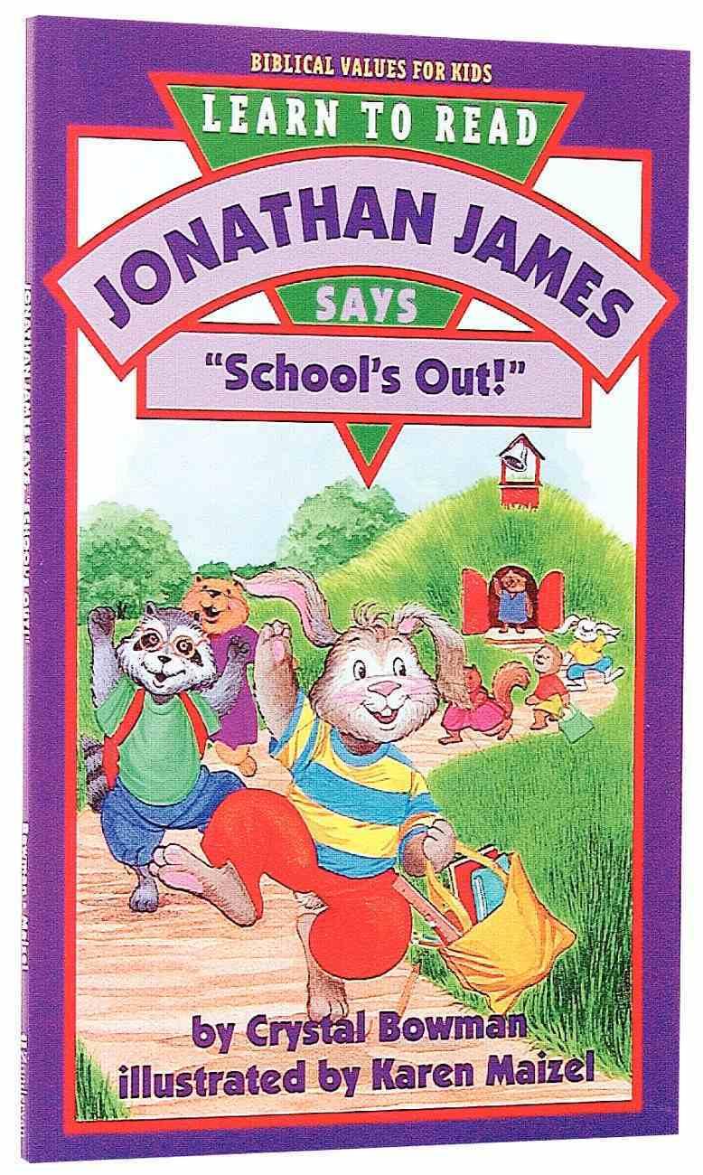 """Jonathan James Says """"School's Out"""" (Jonathan James Says Series) Paperback"""