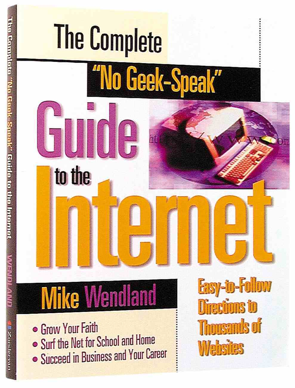The Complete No Geek-Speak Guide to the Internet Paperback