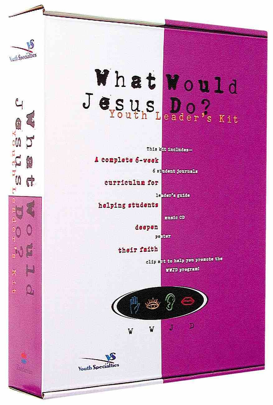 What Would Jesus Do? Youth Leader's Kit Paperback
