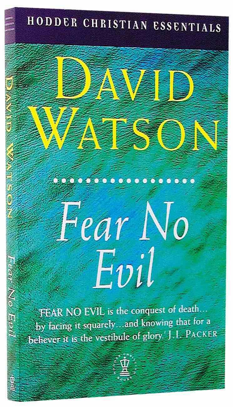 Fear No Evil (Hodder Christian Essentials Series) Paperback