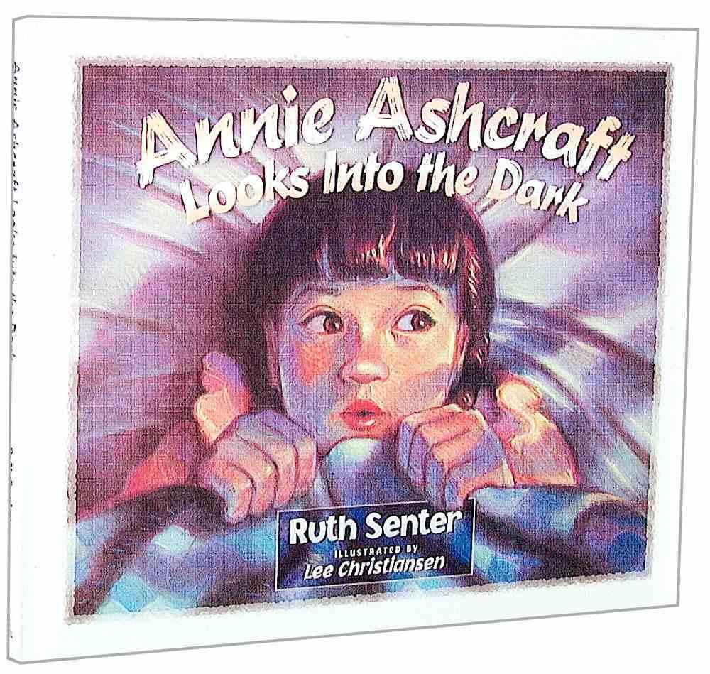 Annie Ashcraft Looks Into the Dark Hardback