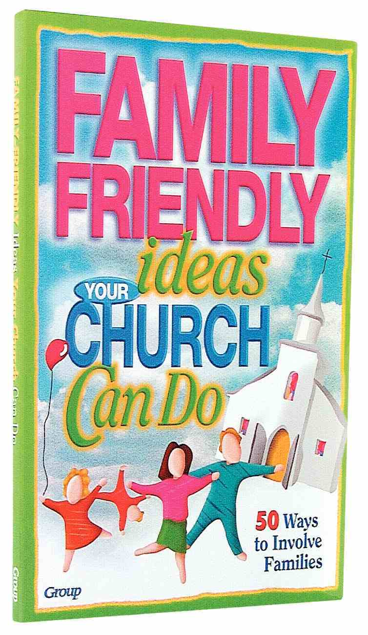Family Friendly Ideas Your Church Can Do Paperback