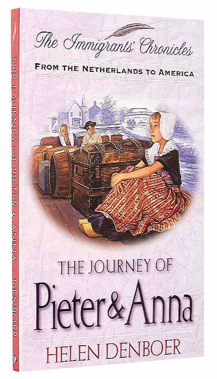 The Journey of Pieter and Anna (Immigrants Chronicles Series) Paperback