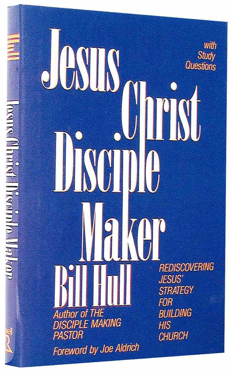 Jesus Christ, Disciple-Maker Hardback