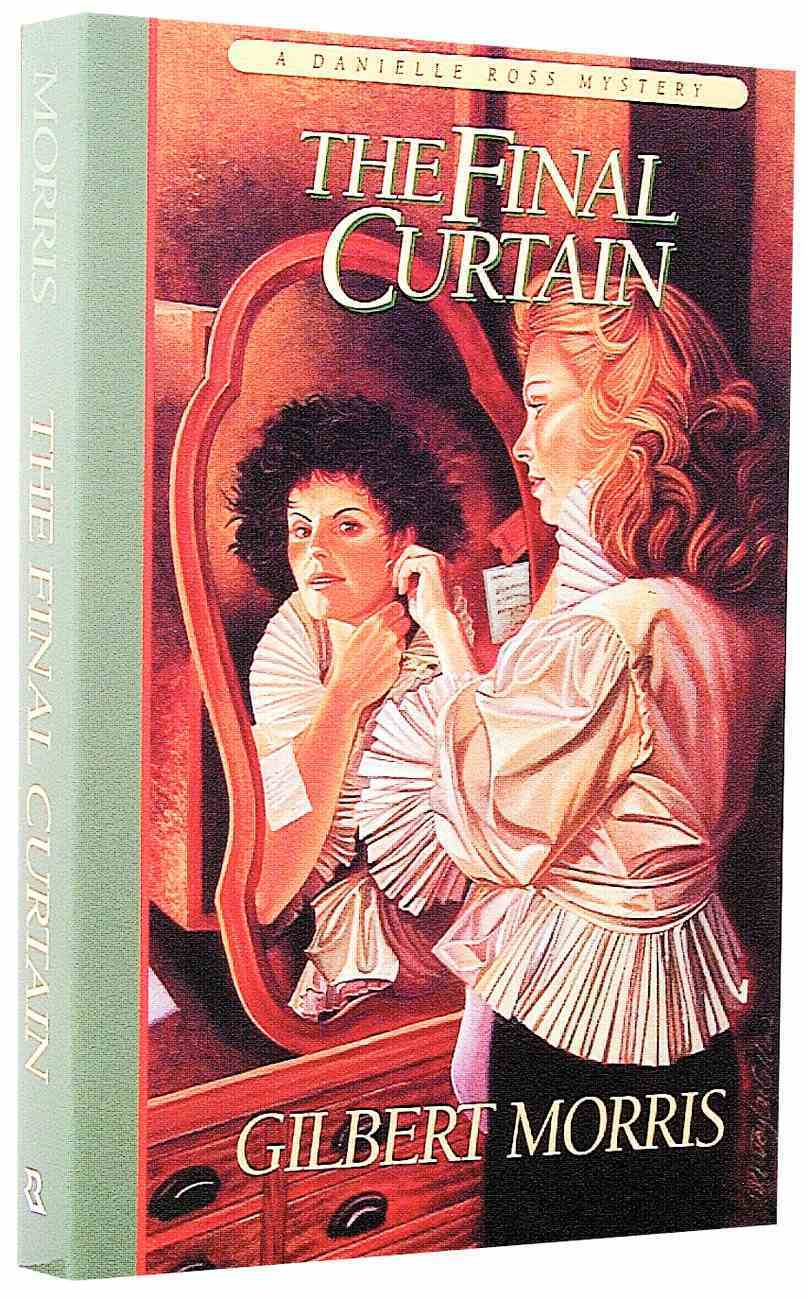 Final Curtain (#02 in Danielle Ross Mystery Series) Paperback