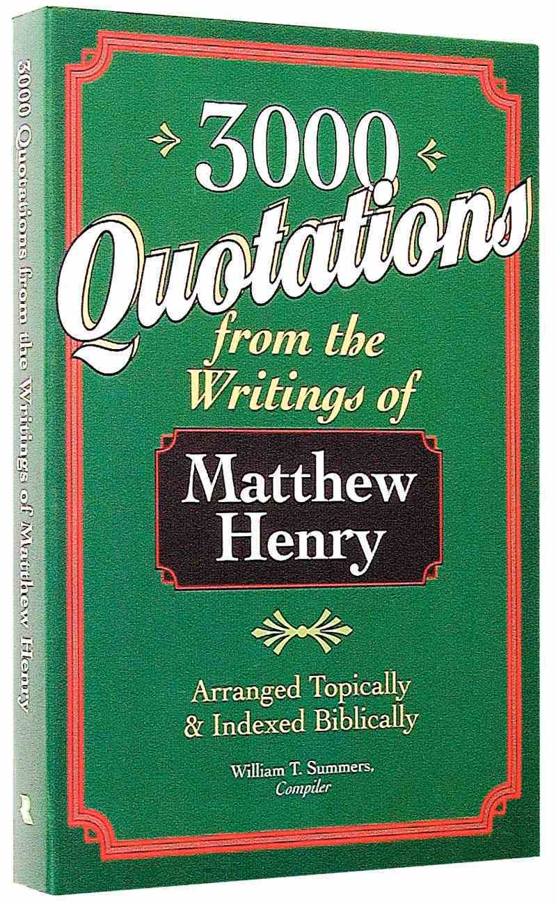 3000 Quotations From the Writings of Matthew Henry Paperback