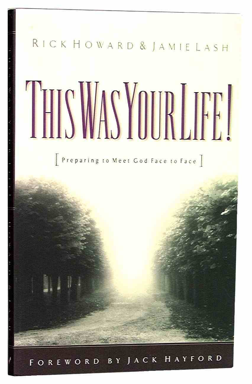 This Was Your Life!: Preparing to Meet God Face to Face Paperback
