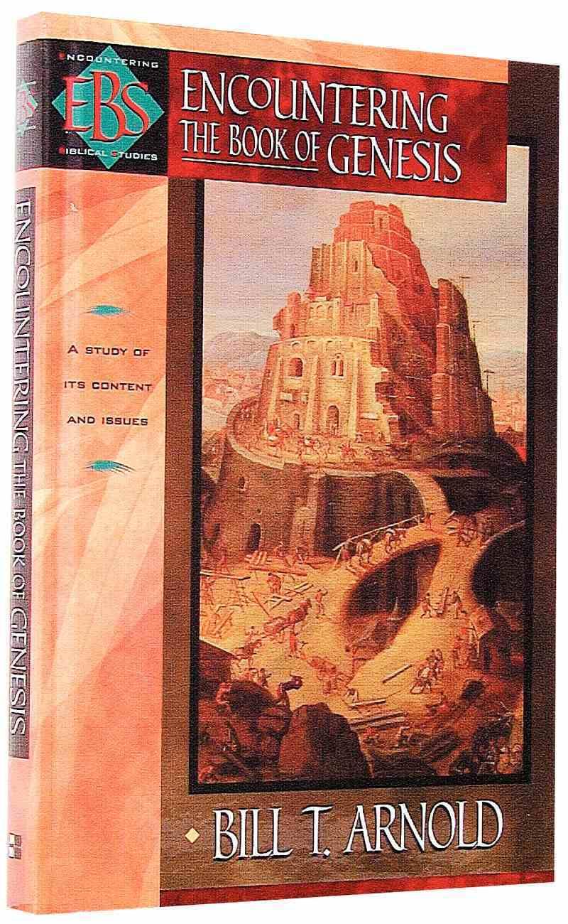 Encountering Genesis (Encountering Biblical Studies Series) Hardback
