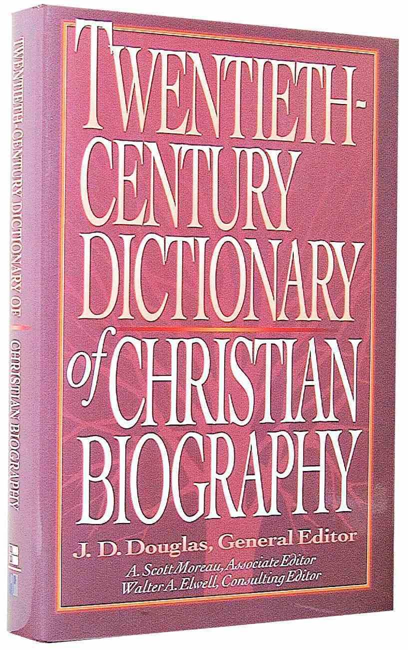Twentieth-Century Dictionary Christian Biography Hardback