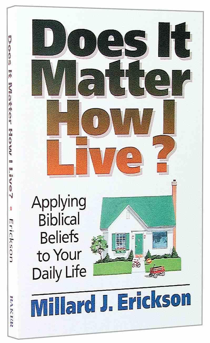 Does It Matter How I Live? Paperback