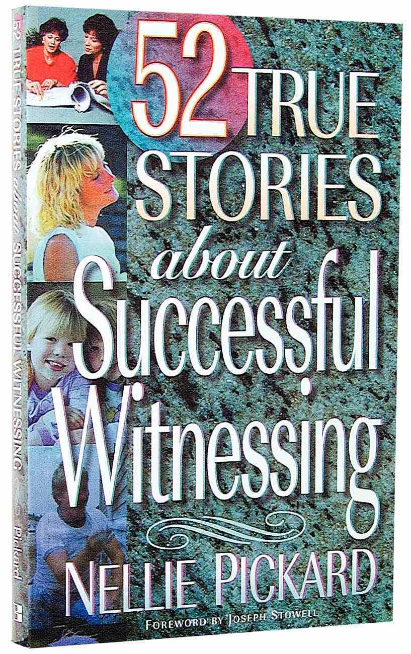 52 True Stories About Successful Witnessing Paperback