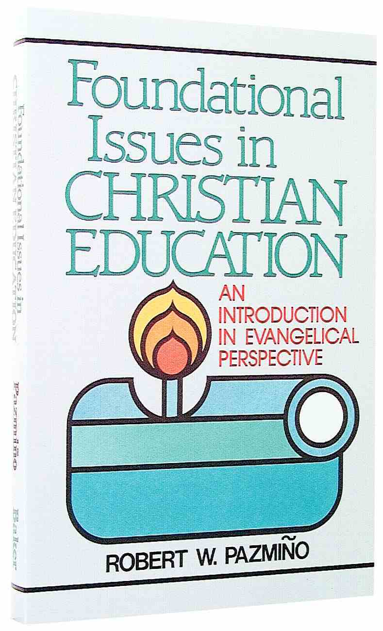 Foundational Issues in Christian Ed Paperback