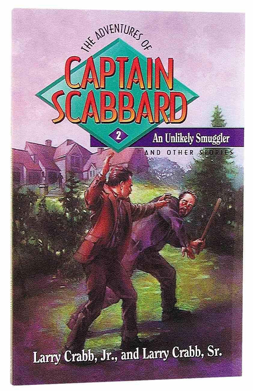 Adventures of Captain Scabbard Bk2: Unlikely Smuggler Paperback