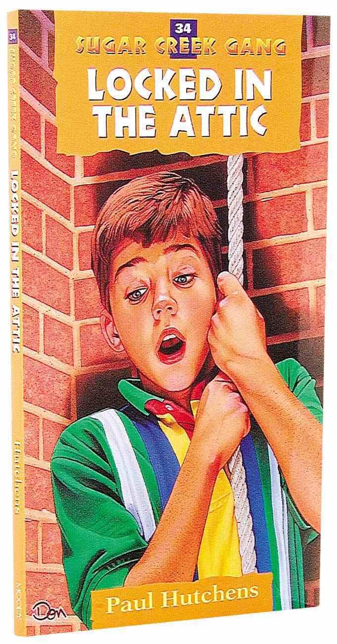 Locked in the Attic (#34 in Sugar Creek Gang Series) Paperback