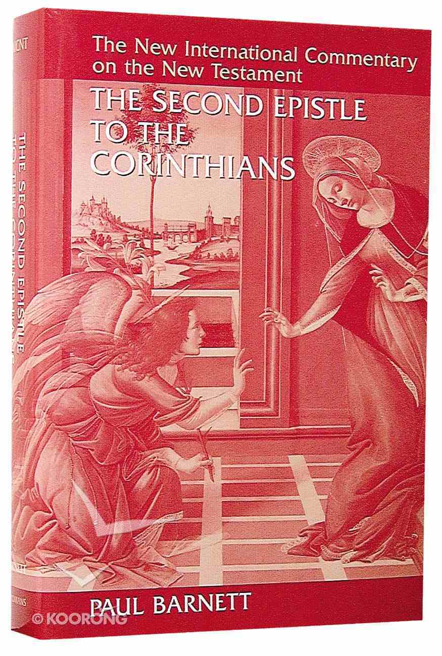 The Second Epistle to the Corinthians (New International Commentary On The New Testament Series) Hardback