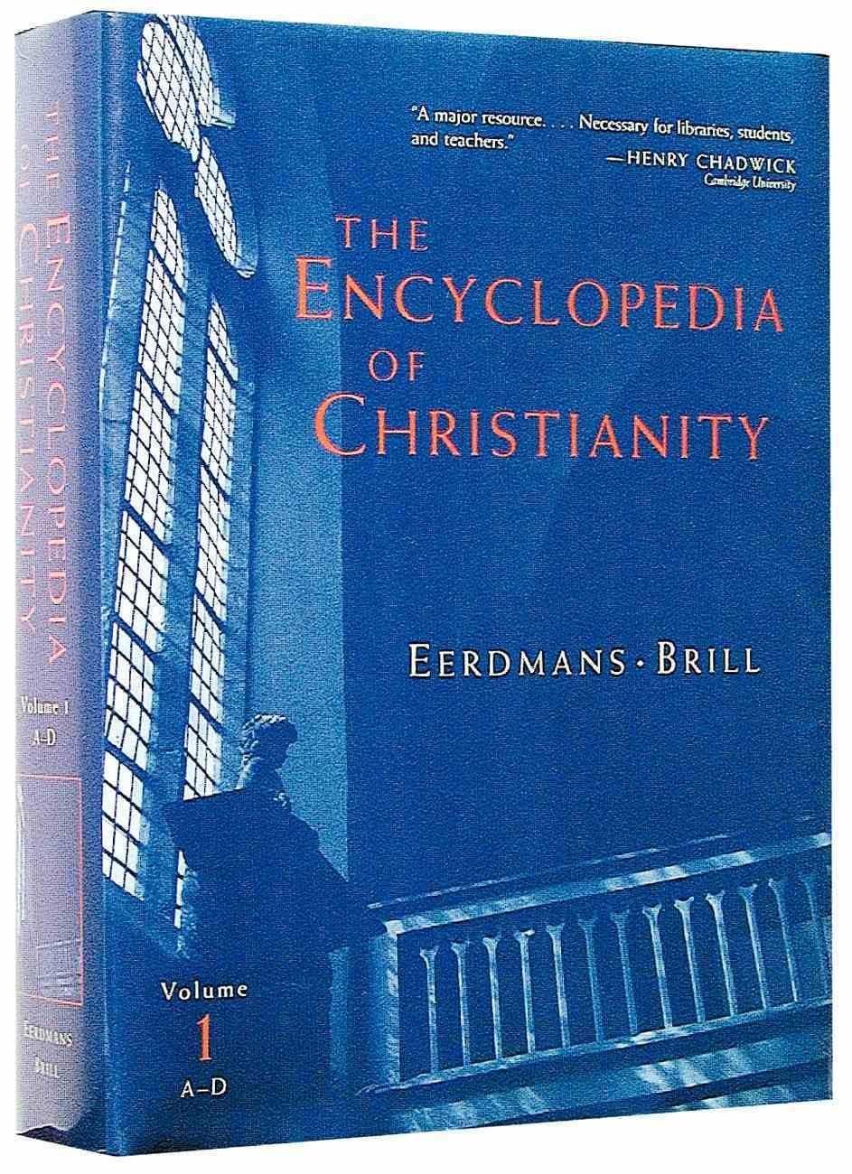 The Encyclopedia of Christianity (Vol 1: A-d) Hardback