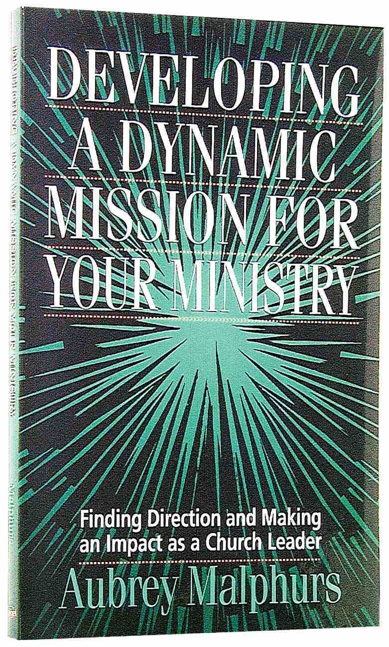 Developing a Dynamic Mission For Your Ministry Paperback
