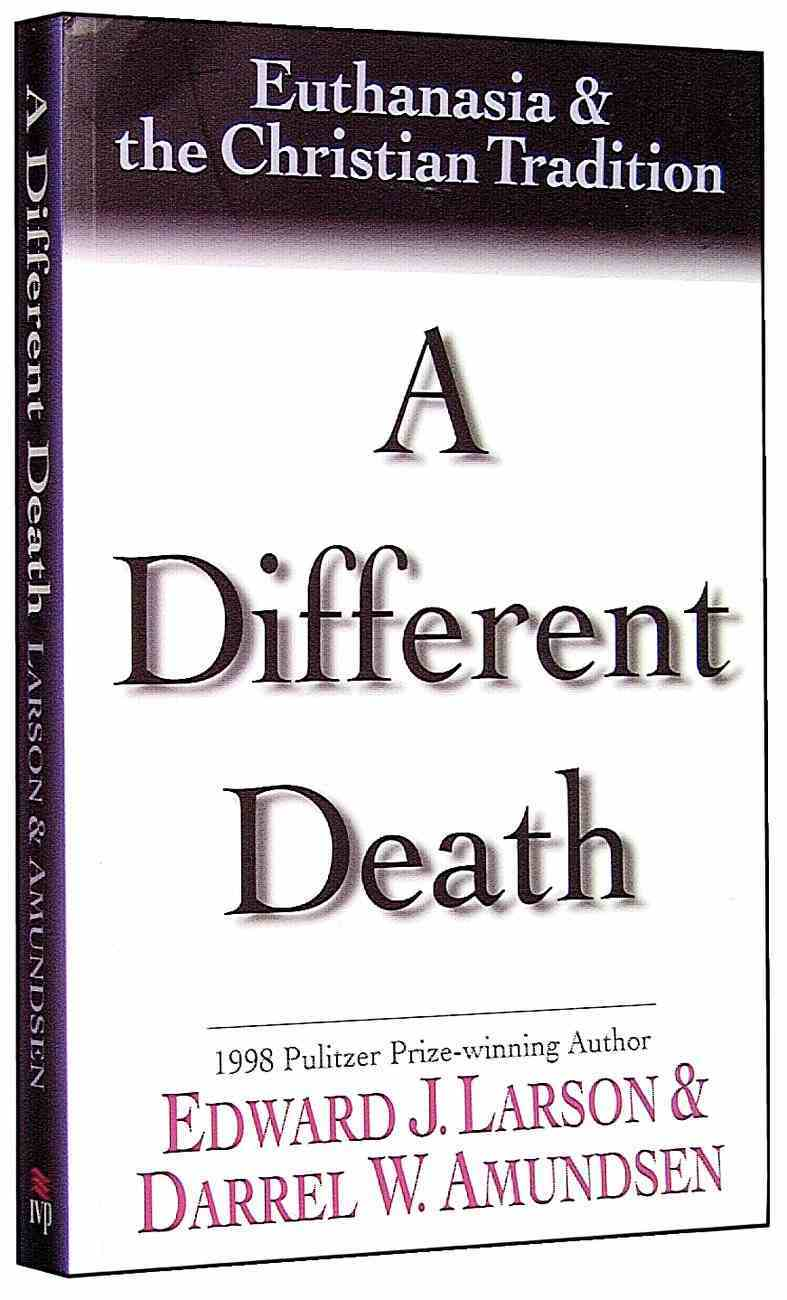 Different Death: Euthanasia and Christian Tradition Paperback