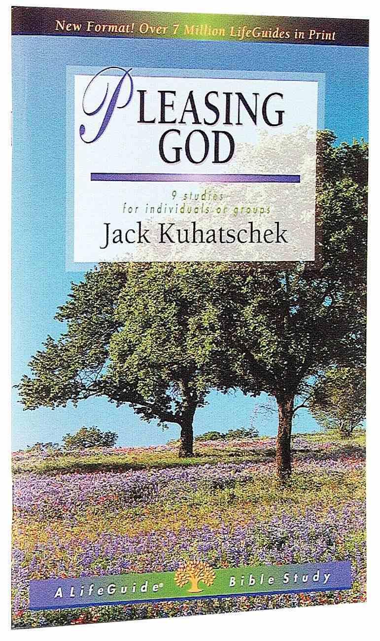 Pleasing God (Lifeguide Bible Study Series) Paperback