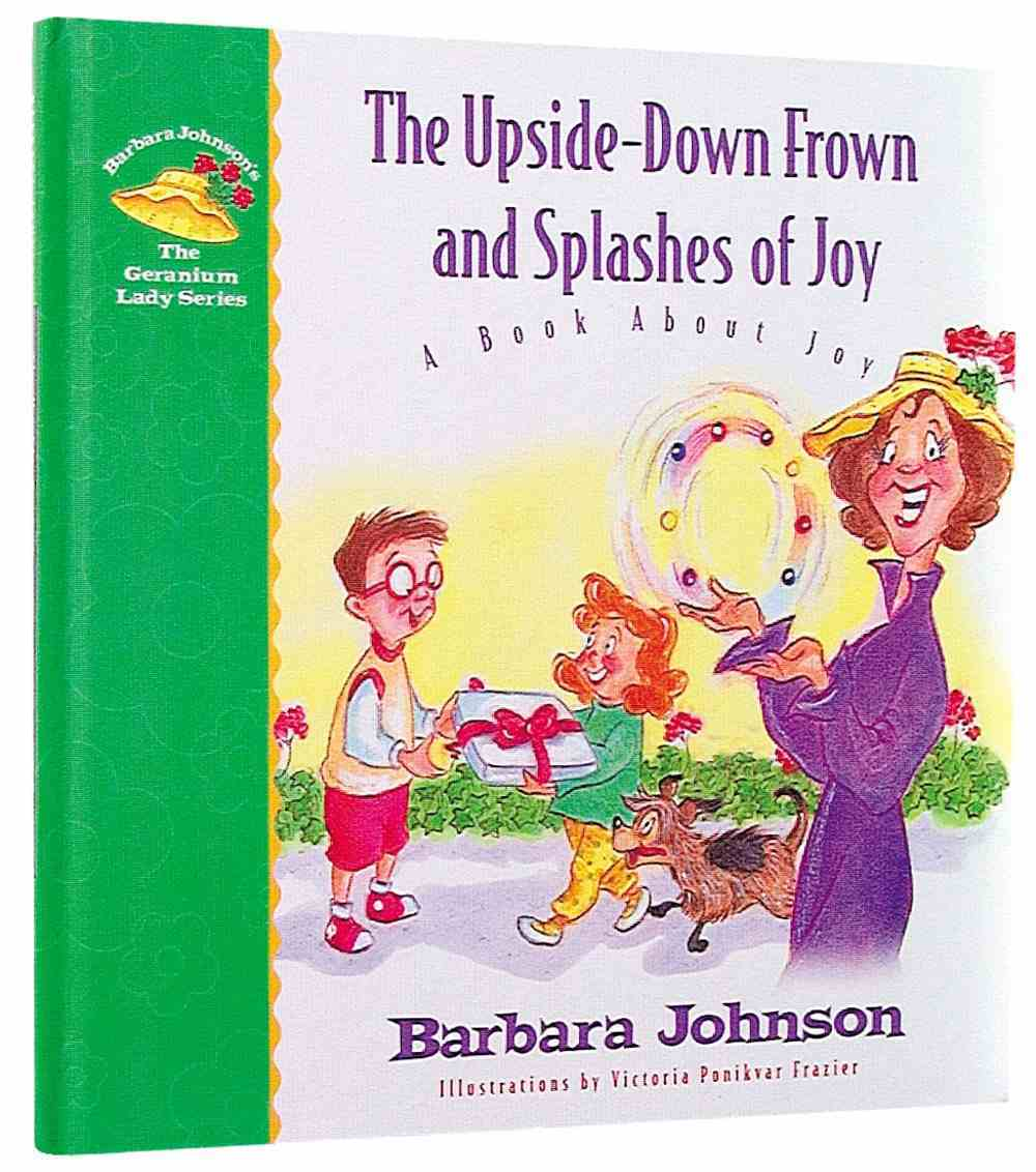 Upside Down Frown and Splashes of Joy (#02 in Geranium Lady Series) Hardback